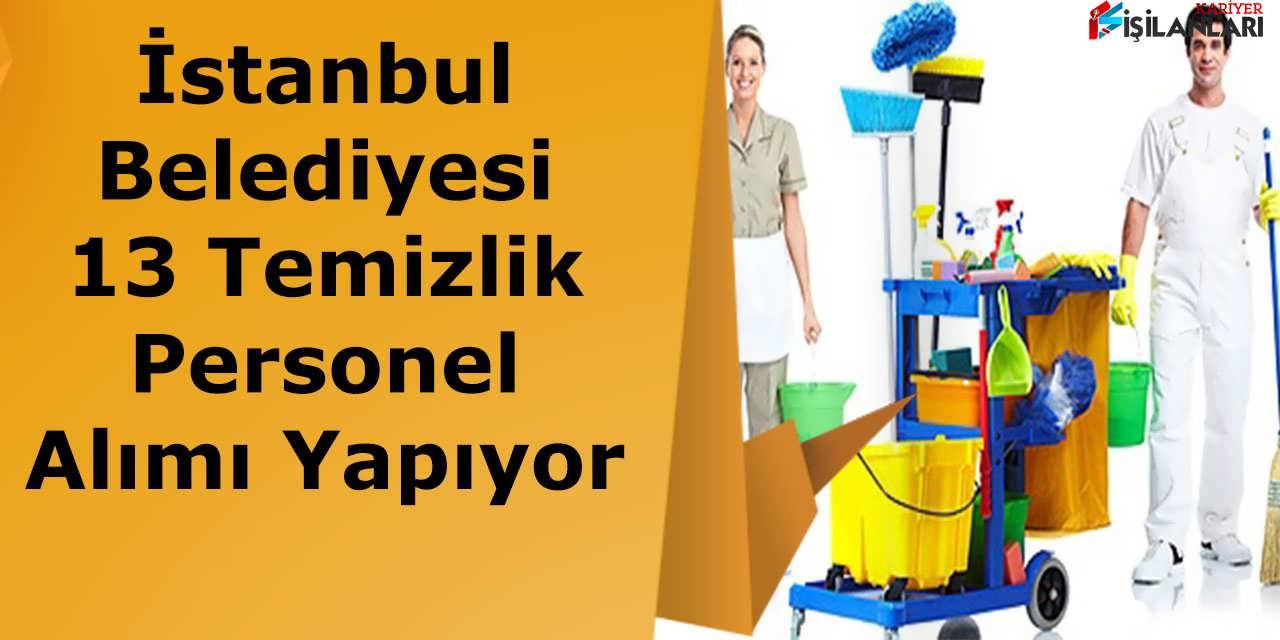 İstanbul Belediyesi 13 Temizlik Personel Alımı Yapıyor