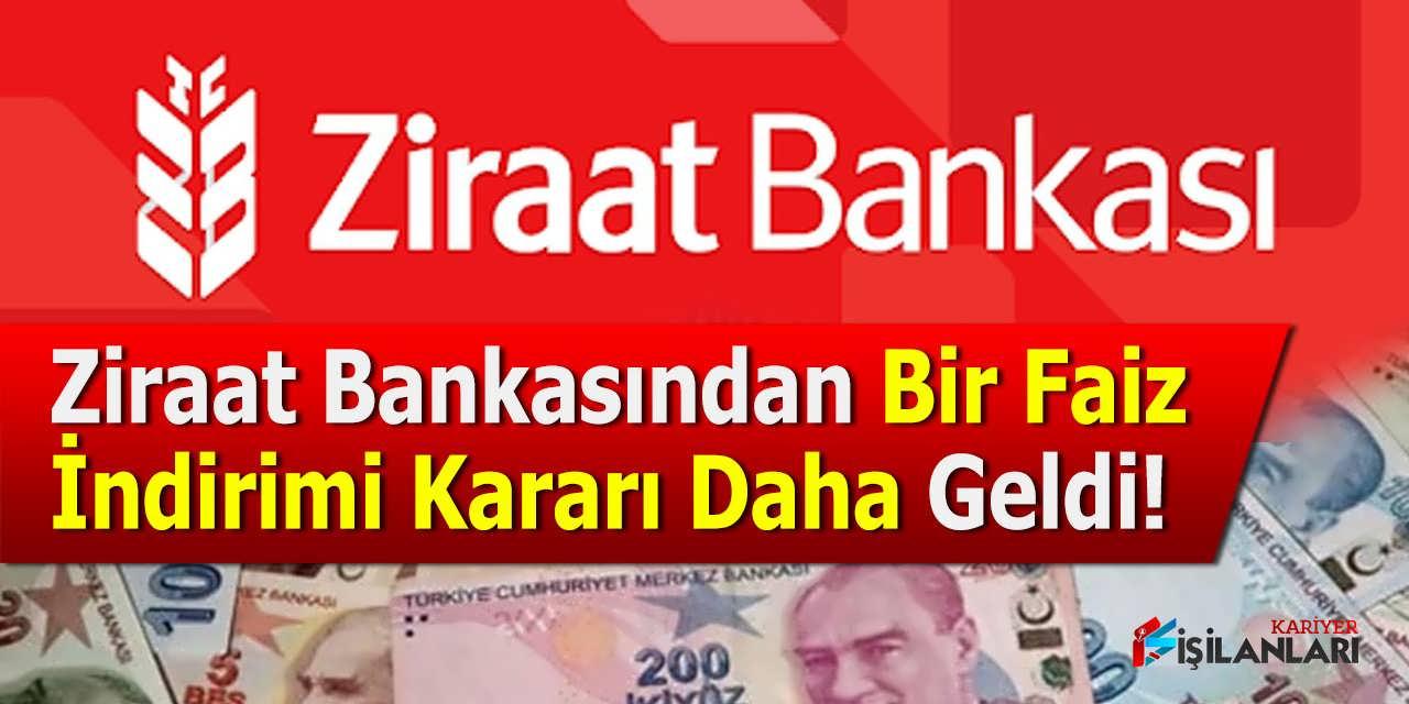 Ziraat Bankasından Bir Faiz İndirimi Daha Geldi