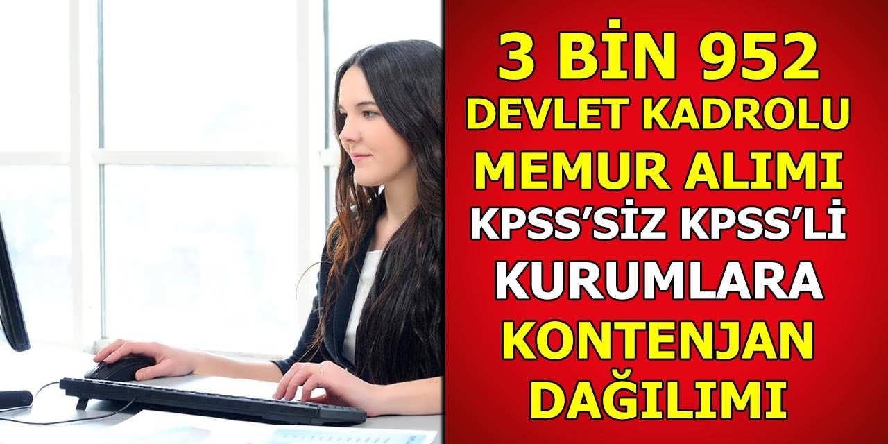 Devlet Memur Alımı 3 Bin 952 KPSS'SİZ ve KPSS'Lİ Kurumlara Kadro Dağılımı