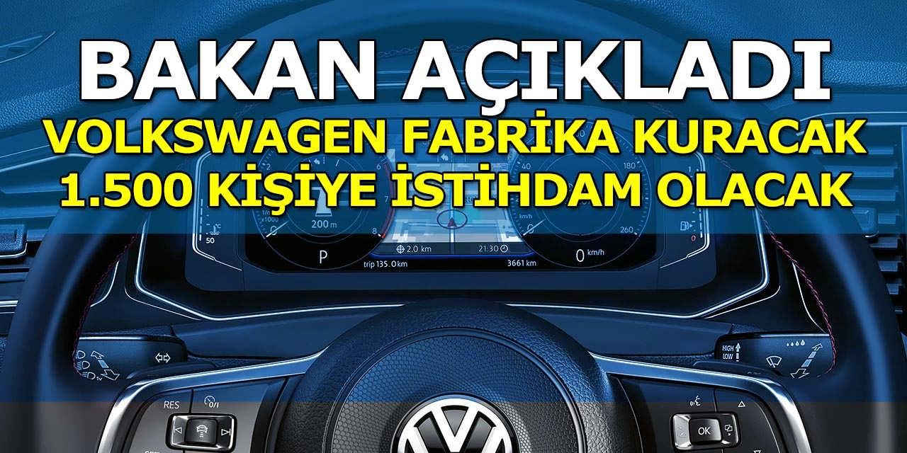 Bakan Volkswagen Fabrika Kuracak; 1.500 Kişiye İstihdam Olacak