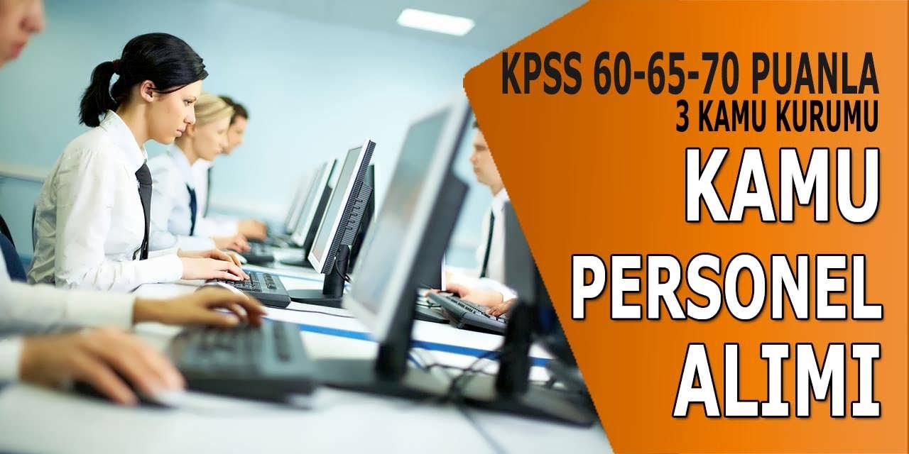 KPSS 60,65 ve 70 Puanla 3 Kurum Kamu Personel Alım İlanları
