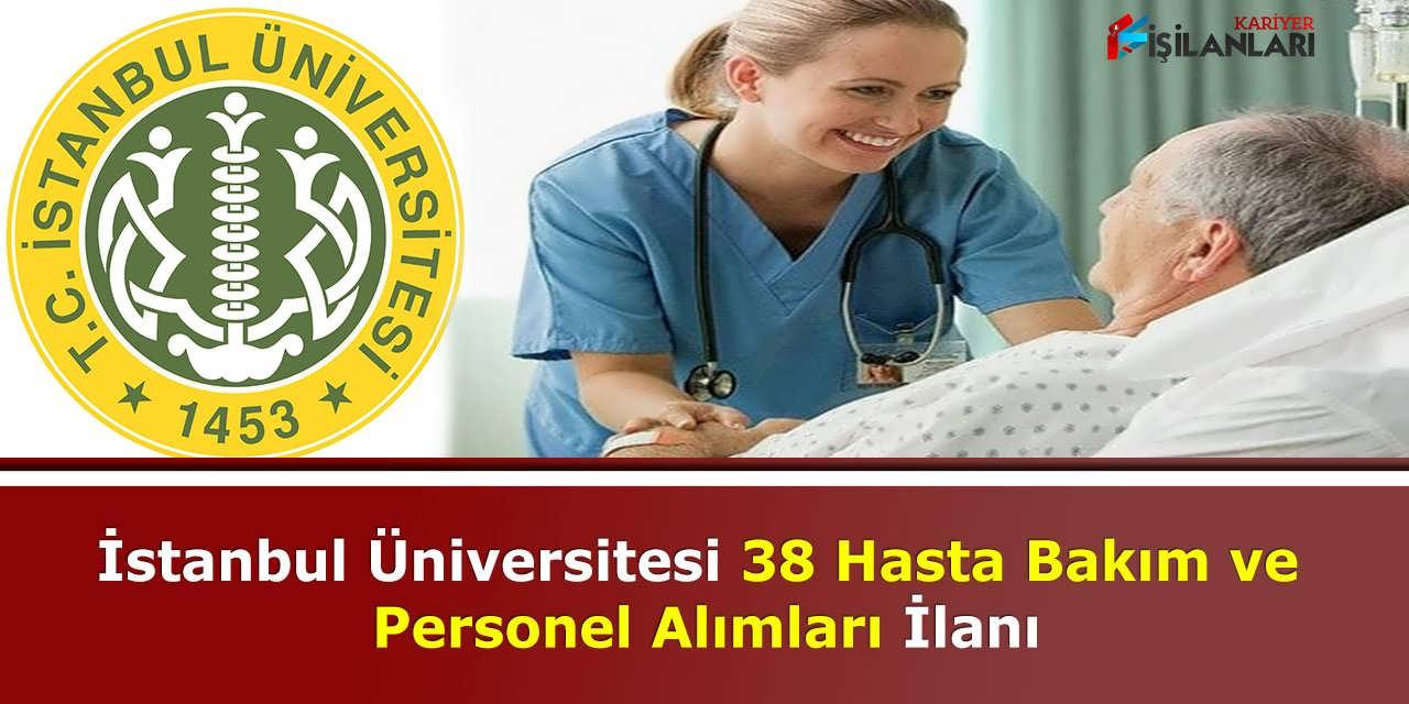 İstanbul Üniversitesi 38 Hasta Bakım ve Personel Alımları İlanı