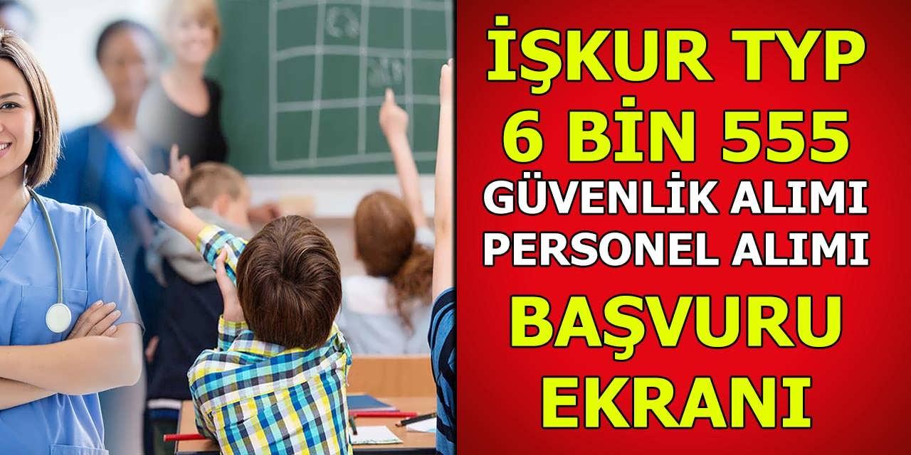 Okullara İŞKUR TYP Başvuru Ekranı; TYP 6 Bin 555 Personel ve Güvenlik Alımları