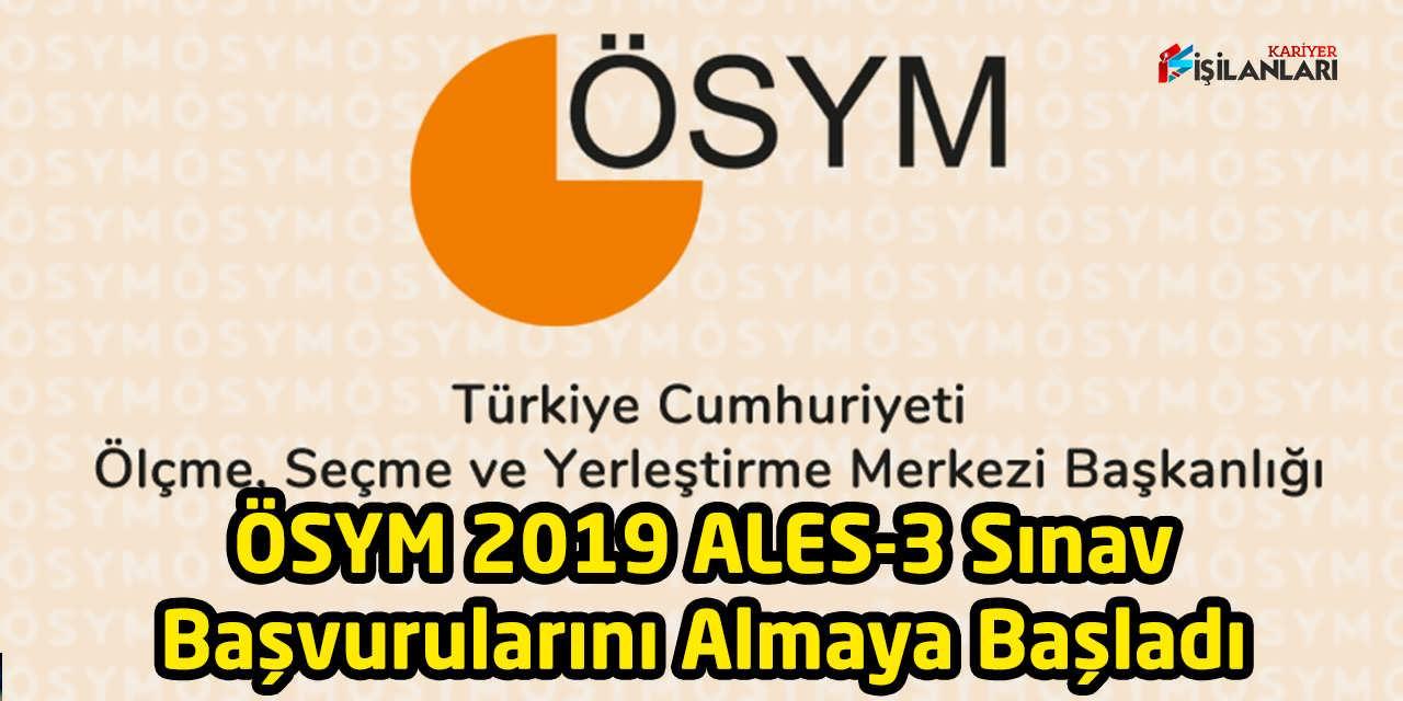ÖSYM 2019 ALES-3 Sınav Başvurularını Almaya Başladı