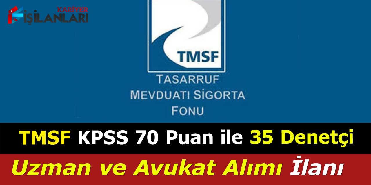 TMSF KPSS 70 Puan ile 35 Denetçi, Uzman ve Avukat Alımı İlanı