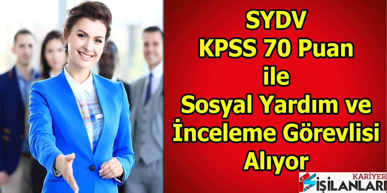 SYDV KPSS 70 Puan ile Sosyal Yardım ve İnceleme Görevlisi Alıyor