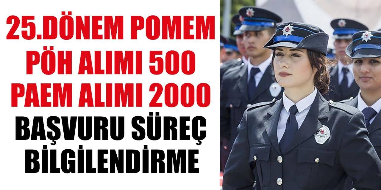 25.Dönem POMEM 500 PÖH ve PAEM 2000 Komiser Yardımcısı Alımları