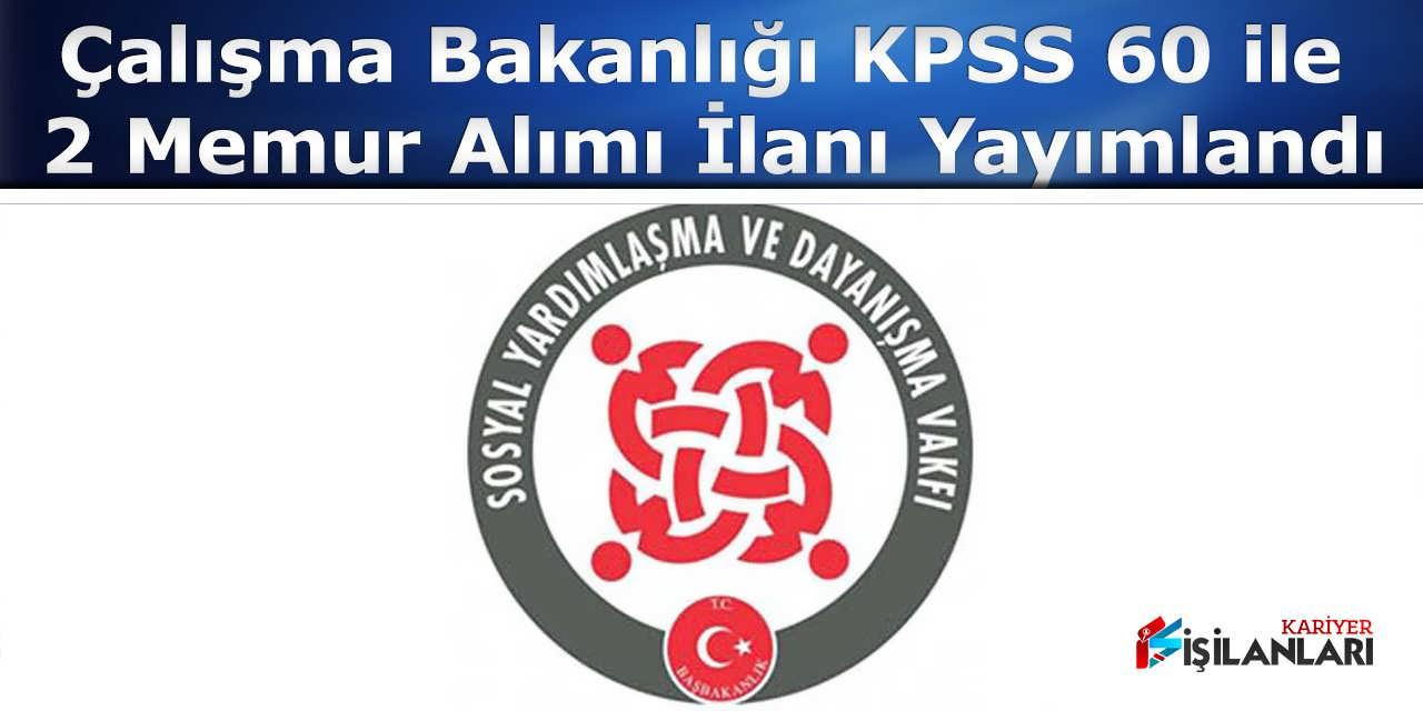 Çalışma Bakanlığı KPSS 60 ile 2 Memur Alımı İlanı Yayımlandı