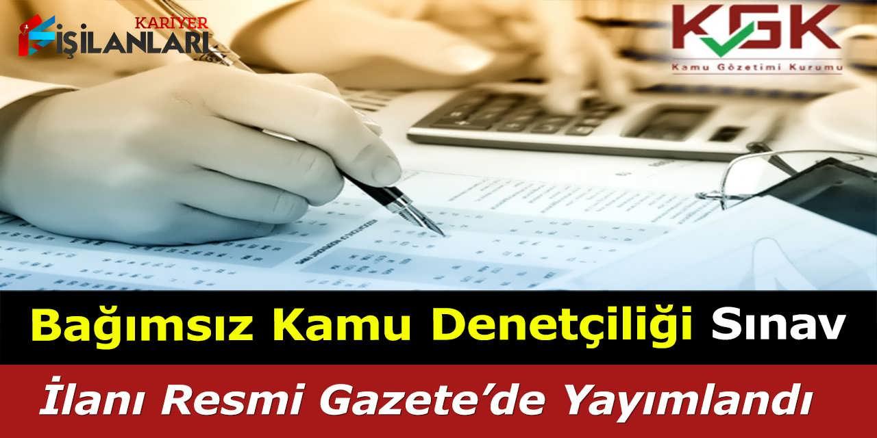 Bağımsız Kamu Denetçiliği Sınav İlanı Resmi Gazete'de Yayımlandı