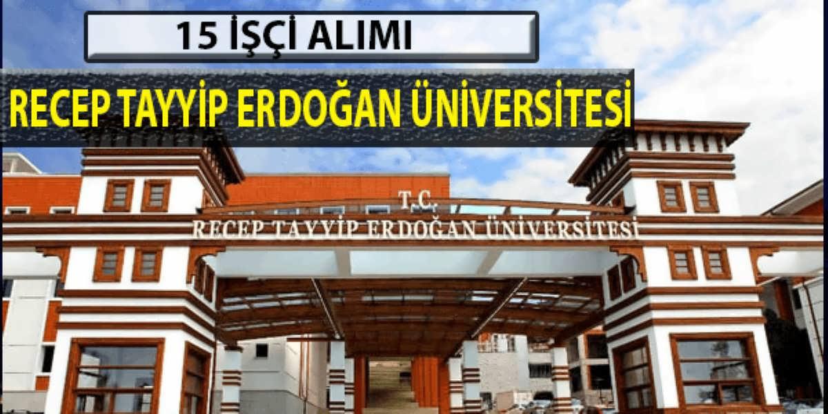 Recep Tayyip Erdoğan Üniversitesi 15 İşçi Alımı