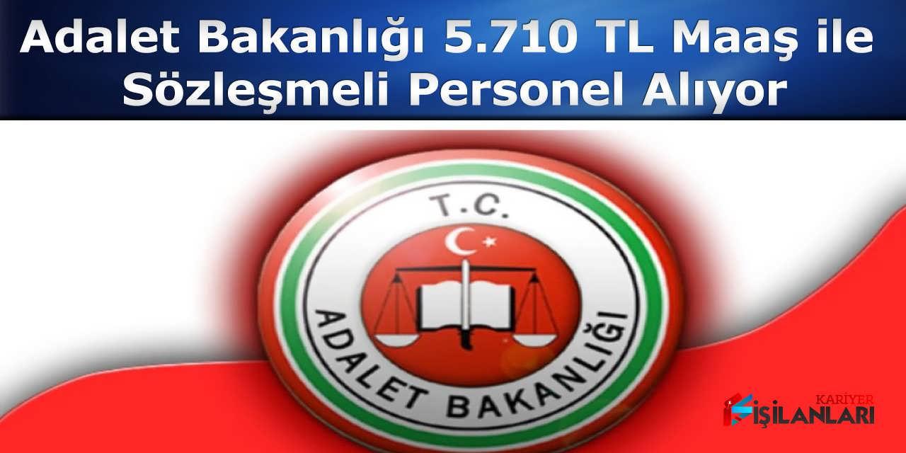 Adalet Bakanlığı 5.710 TL Maaş ile Sözleşmeli Personel Alıyor
