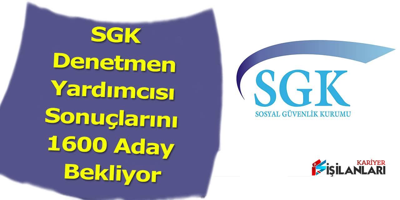SGK Denetmen Yardımcısı Sonuçlarını 1600 Aday Bekliyor