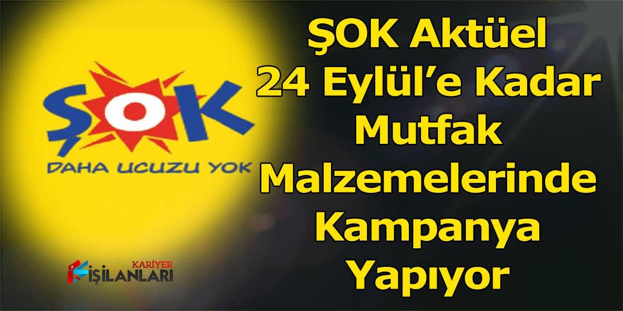 ŞOK Aktüel 24 Eylül'e Kadar Mutfak Malzemelerinde Kampanya Yapıyor