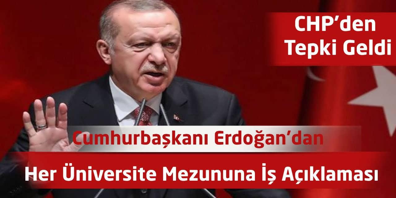 Cumhurbaşkanı Erdoğan'dan Her Üniversite Mezununa İş Açıklaması