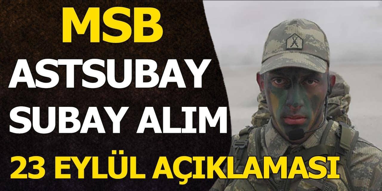 MSB Son Dakika Astsubay ve Subay Alımı 23 Eylül Açıklaması