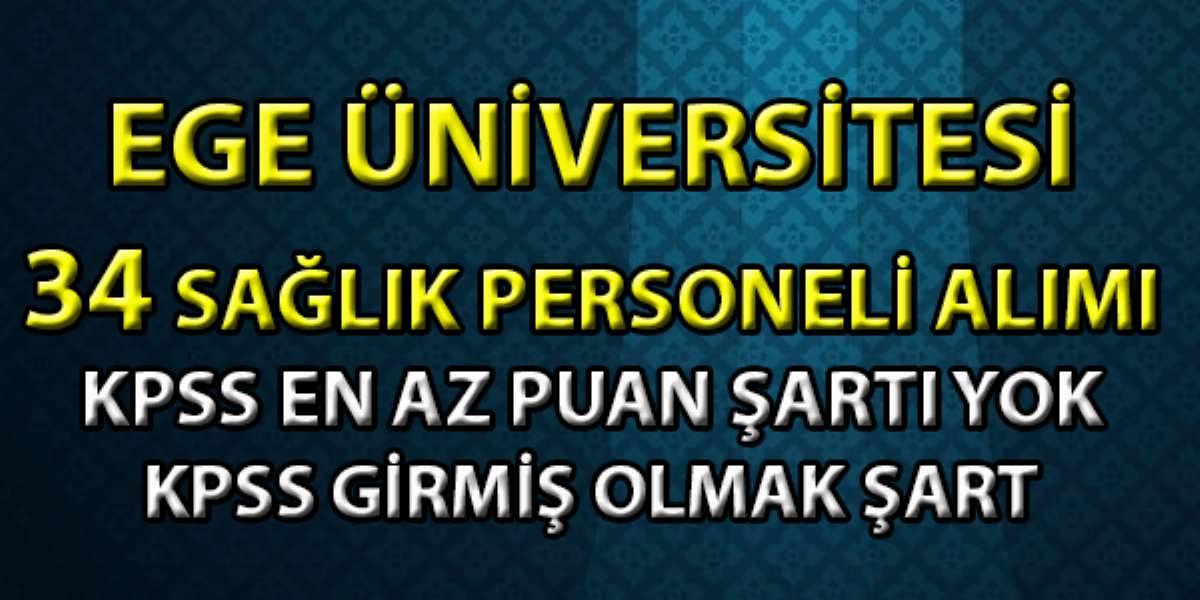 Ege Üniversitesi Hastanesi 34 Sağlık Personeli Alımı
