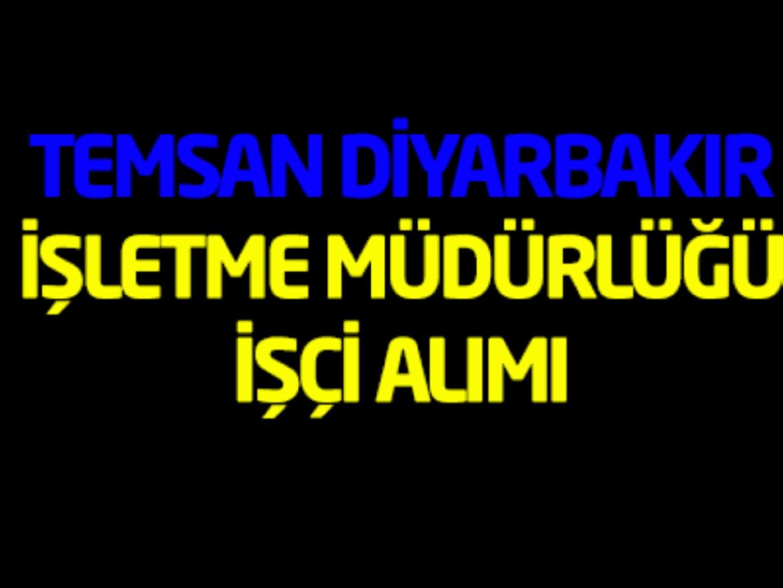 Temsan Diyarbakır İşletme Müdürlüğü 2 İşçi Alımı