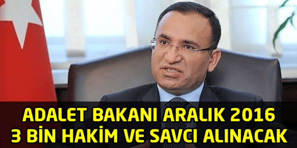 Adalet Bakanı Aralık 2016 da 3 Bin Hakim ve Savcı Alınacak