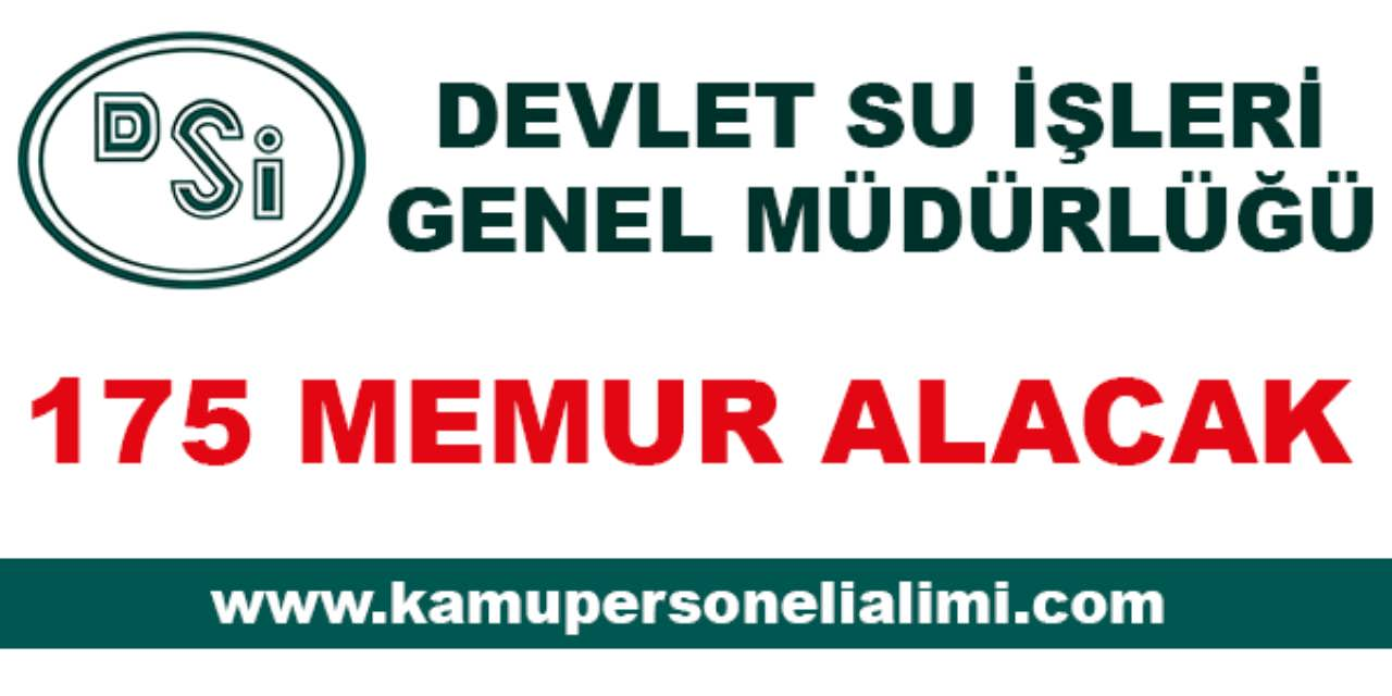 DSİ Türkiye Geneli 175 Memur Alacak