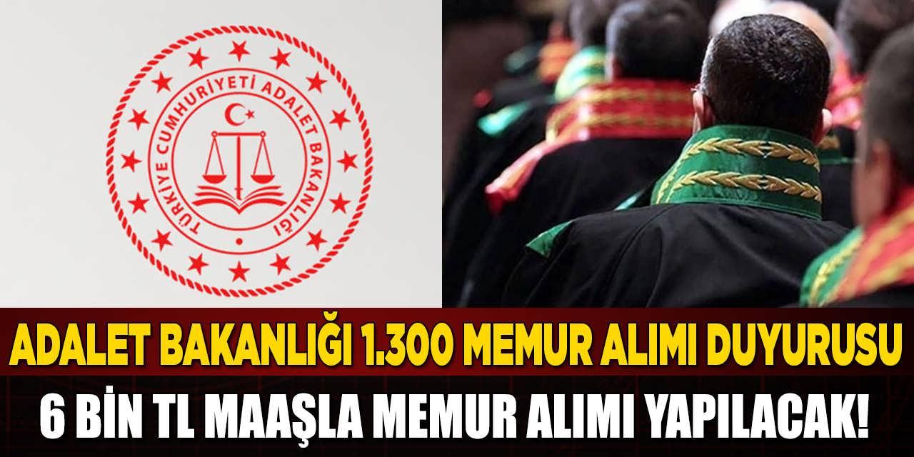 Adalet Bakanlığı 6 Bin TL Maaşla 1.300 Memur Alımı Yapıyor