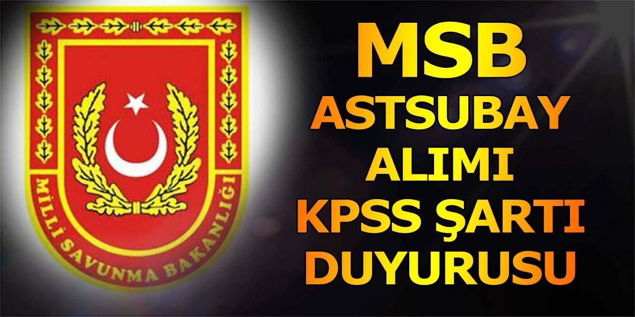 MSB'den Astsubay Alımı İçin KPSS Duyurusu Yayımlandı