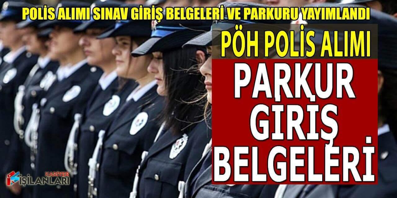 PÖH Polis Alımı Parkur ve Giriş Belgeleri Yayımlandı