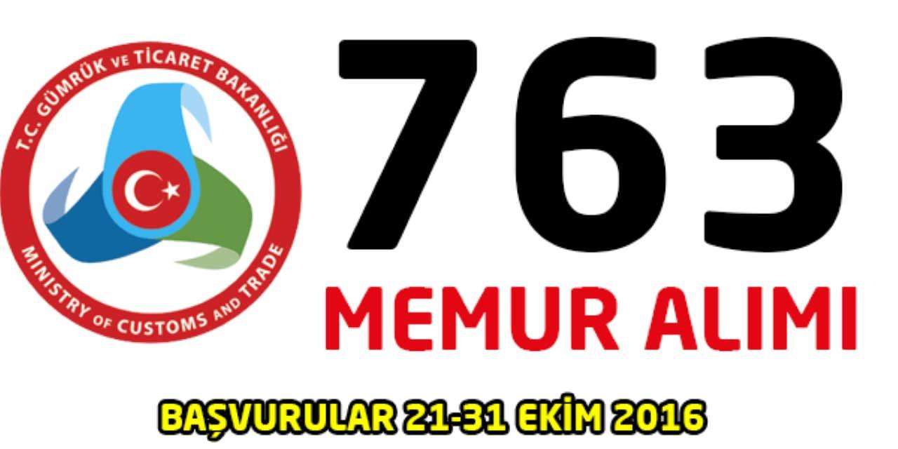 Gümrük ve Ticaret Bakanlığı 763 Memur Alımı