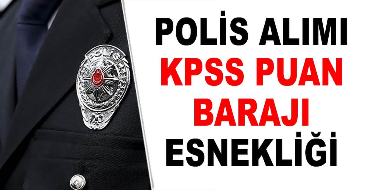 EGM Polis Alımı KPSS Puan Şartı Esnekliği