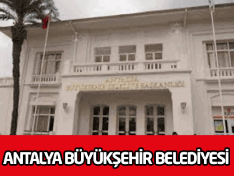 Antalya Büyükşehir Belediye Başkanlığı İşçi Alım İlanı