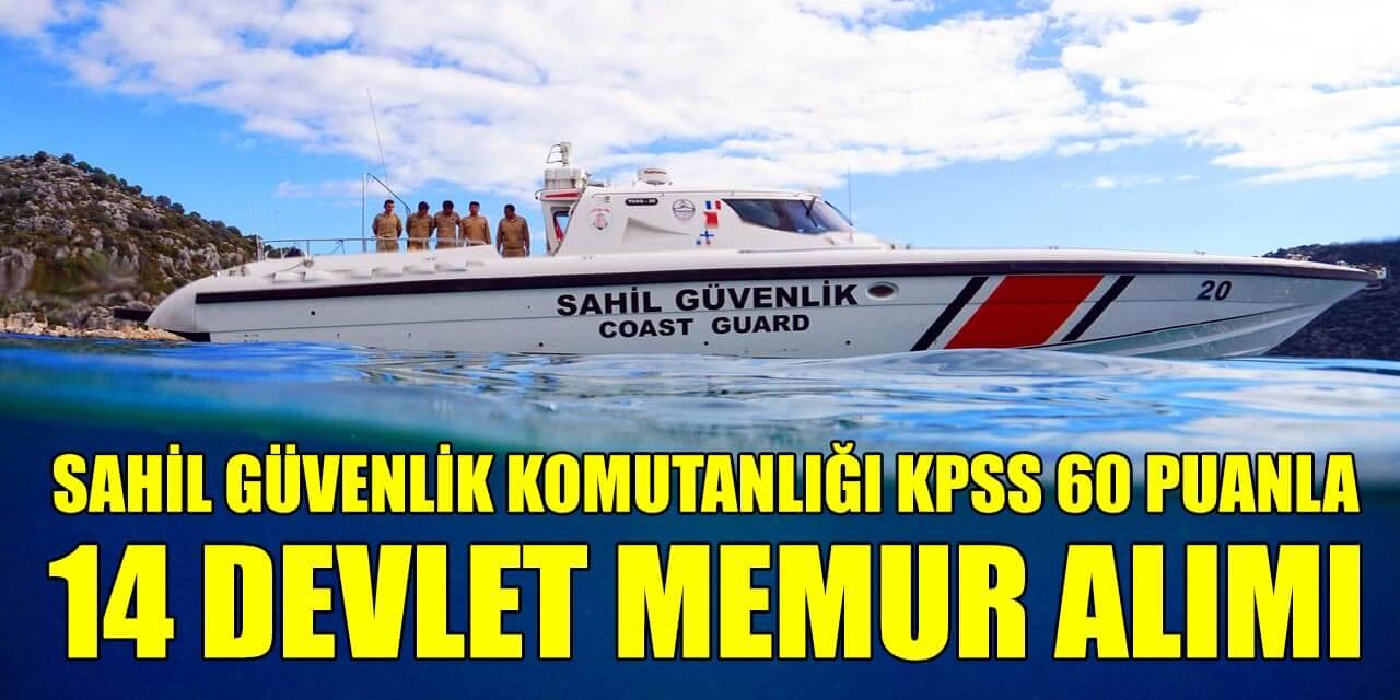 Sahil Güvenlik Komutanlığı 14 Sivil Memur Alımı