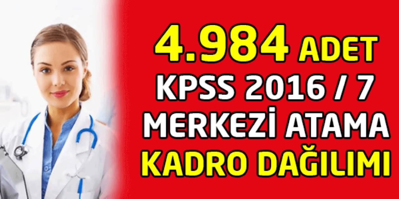 KPSS 2016 7 Merkezi Atama Kadro Dağılımı