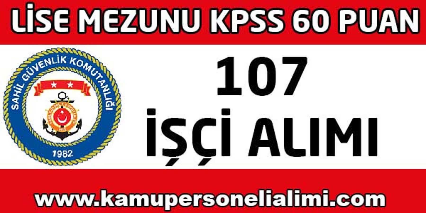 Sahil Güvenlik Komutanlığı 107 İşçi Alımı