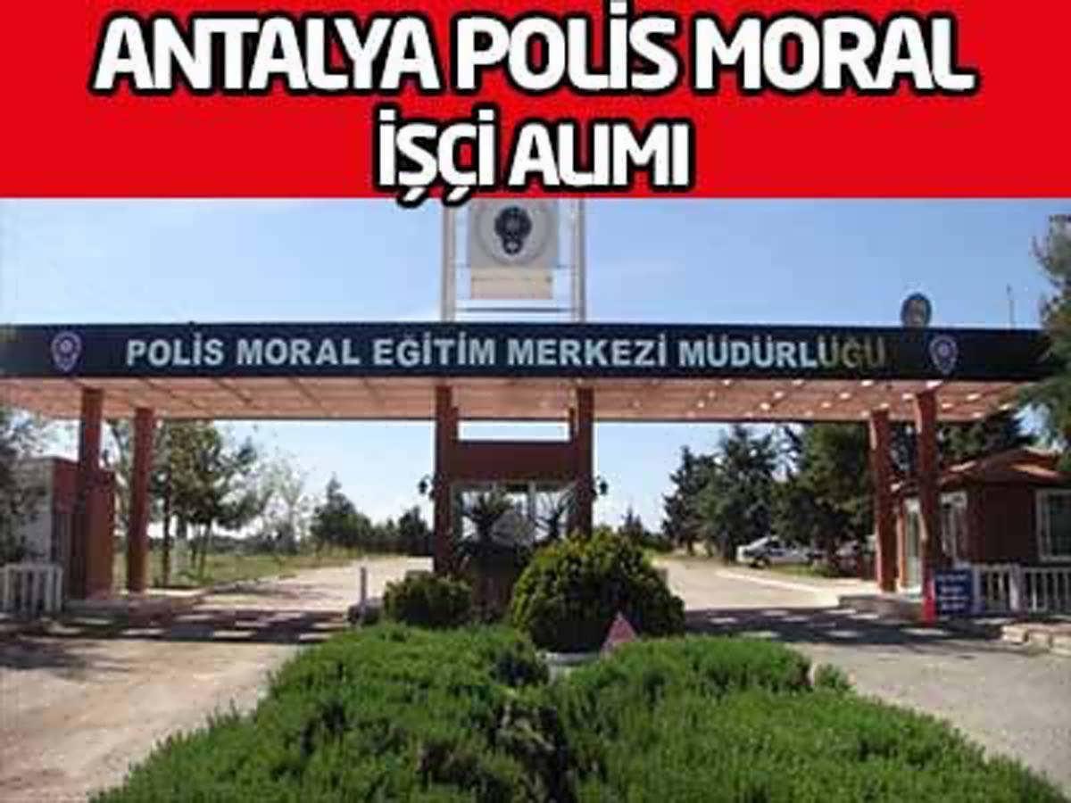 Antalya Polis Moral Eğitim Merkezi Müdürlüğü İşçi Alımı