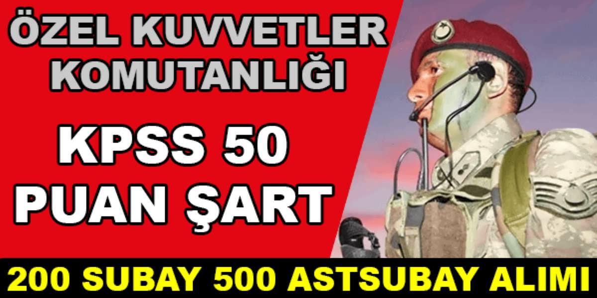 Özel Kuvvetler Komutanlığı 200 Subay 500 Astsubay Alımı