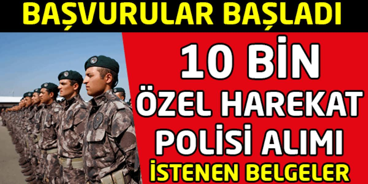 10 Bin Özel Harekat Polisi Alımı Başvurusu Başladı