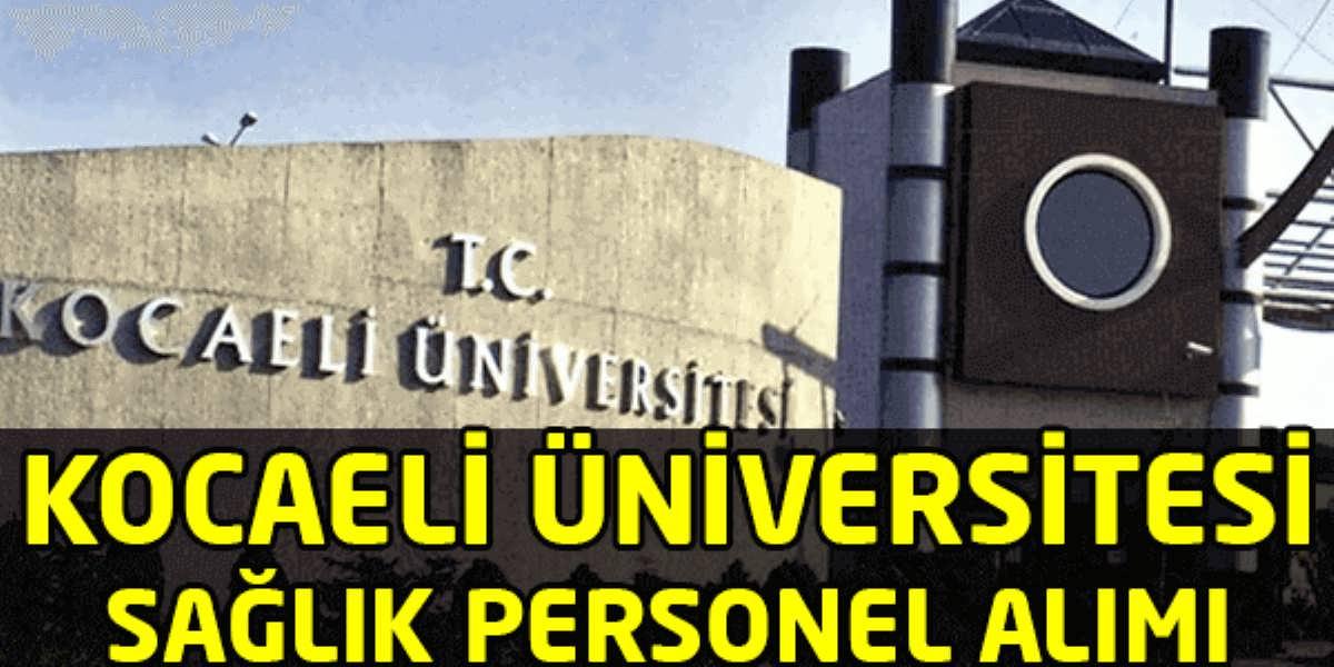 Kocaeli Üniversitesi Rektörlüğü Personel Alımı