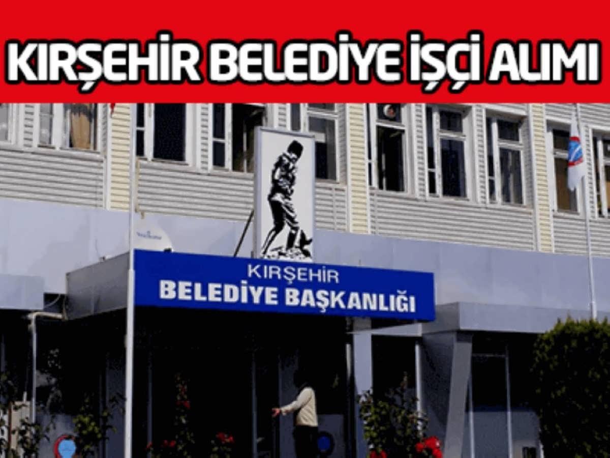 Kırşehir Kurancılı Belediye Başkanlığı İşçi Alımı