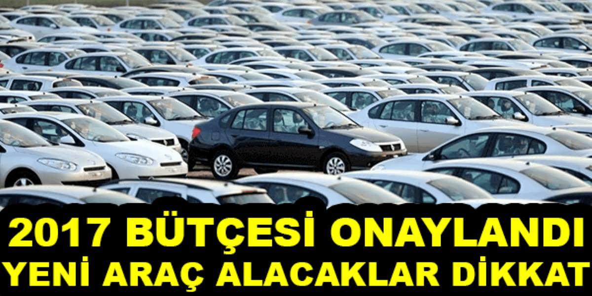 2017 Bütçe Onaylandı ÖTV Yeni Araç Alacakların Cebini Yakacak