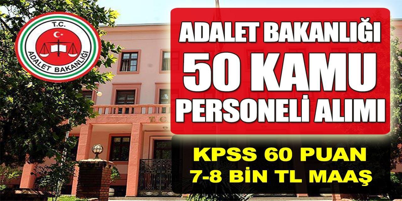 Adalet Bakanlığı 7-8 Bin TL Maaşla 50 Kamu Personeli Alımı