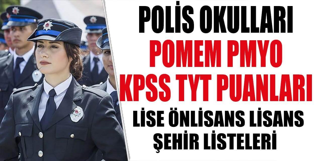 Türkiye'deki Polis Okulları (POMEM ve PMYO) Listesi KPSS Puanları