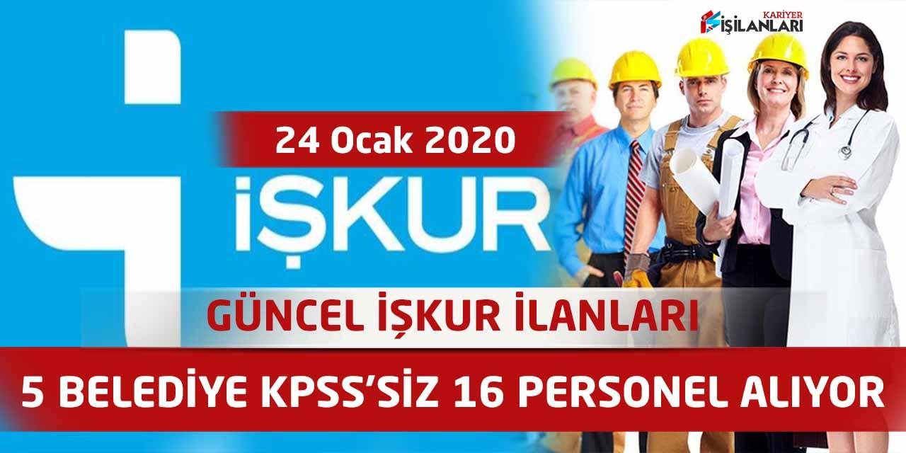 5 Belediye KPSS'siz 16 Personel Alıyor, 24 Ocak İŞKUR ilanları