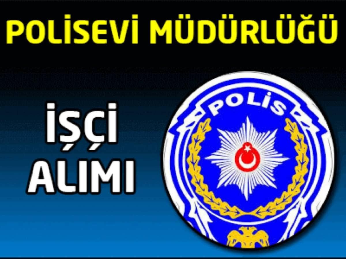 Antalya Polis Moral Eğitim Merkez Müdürlüğü İşçi Alımı