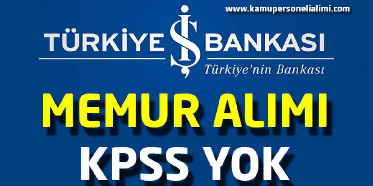 İş Bankası Memur Alımı Kasım 2016