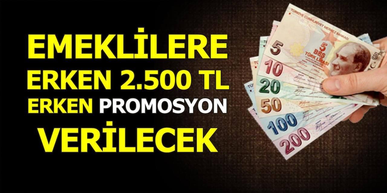 Emeklilere Erken 2.500 TL Banka Promosyonu Verilecek