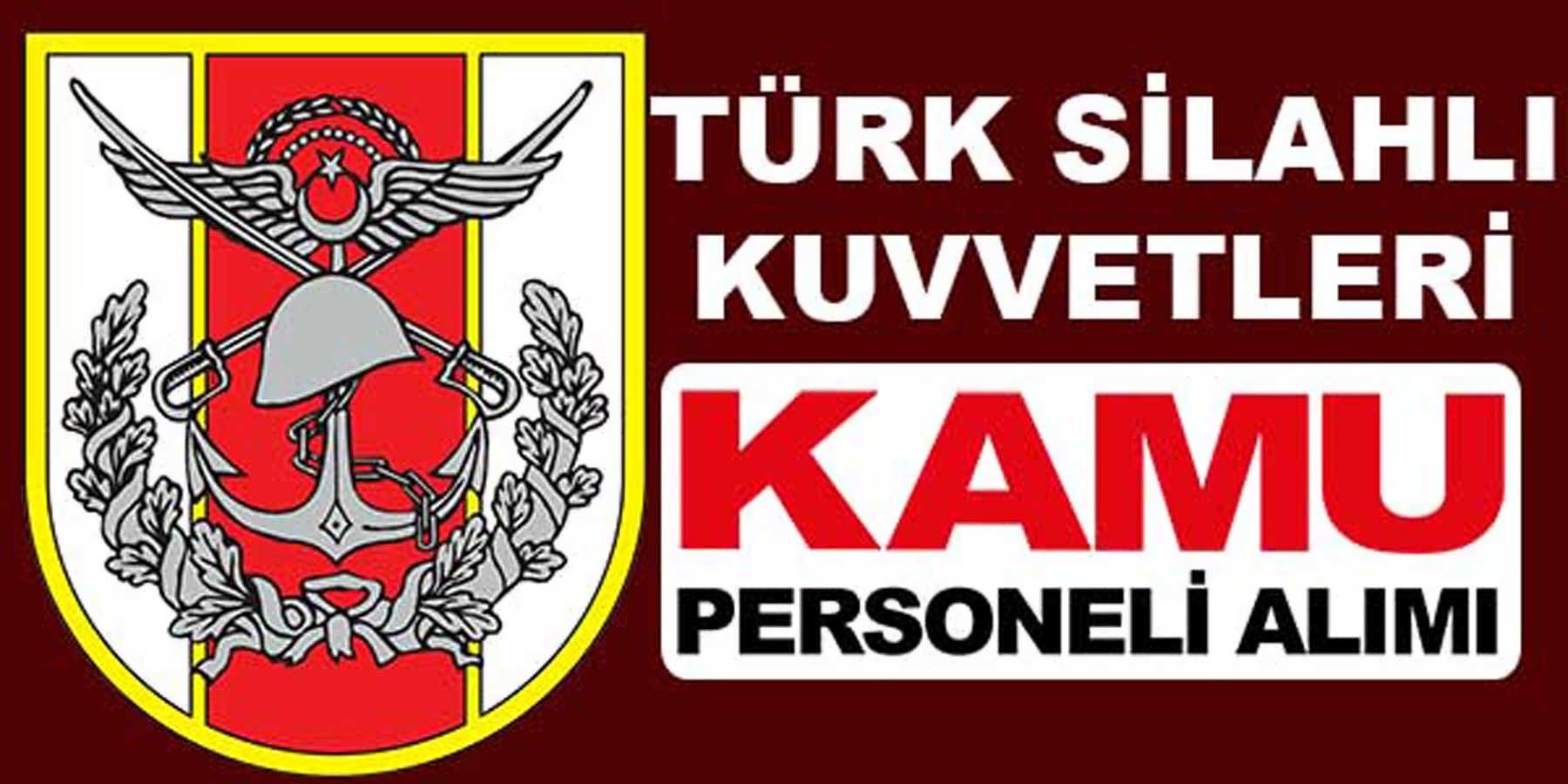 Türk Silahlı Kuvvetleri Komutanlığı Kamu İşçisi Alımı