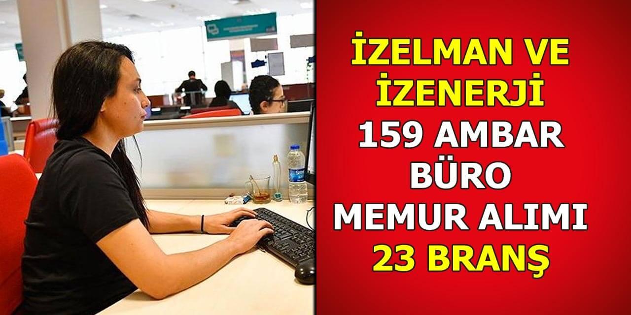 İzenerji ve İzelman 159 Büro memuru ve Ambar Memuru Alımları