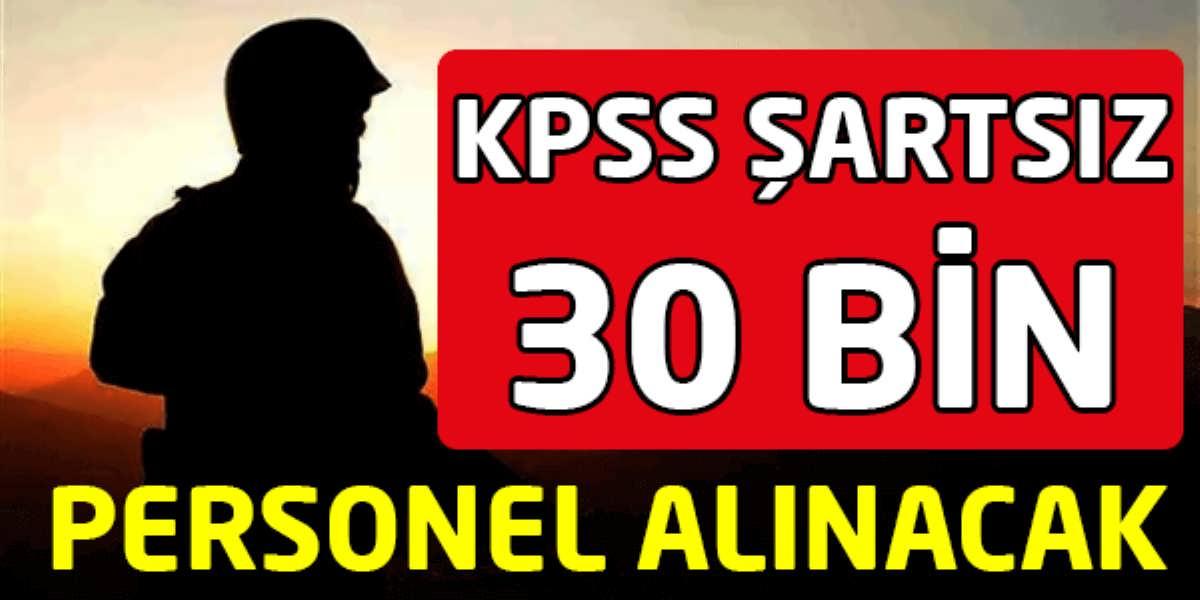 KPSS Şartsız 30 Bin Personel Alımı 2016