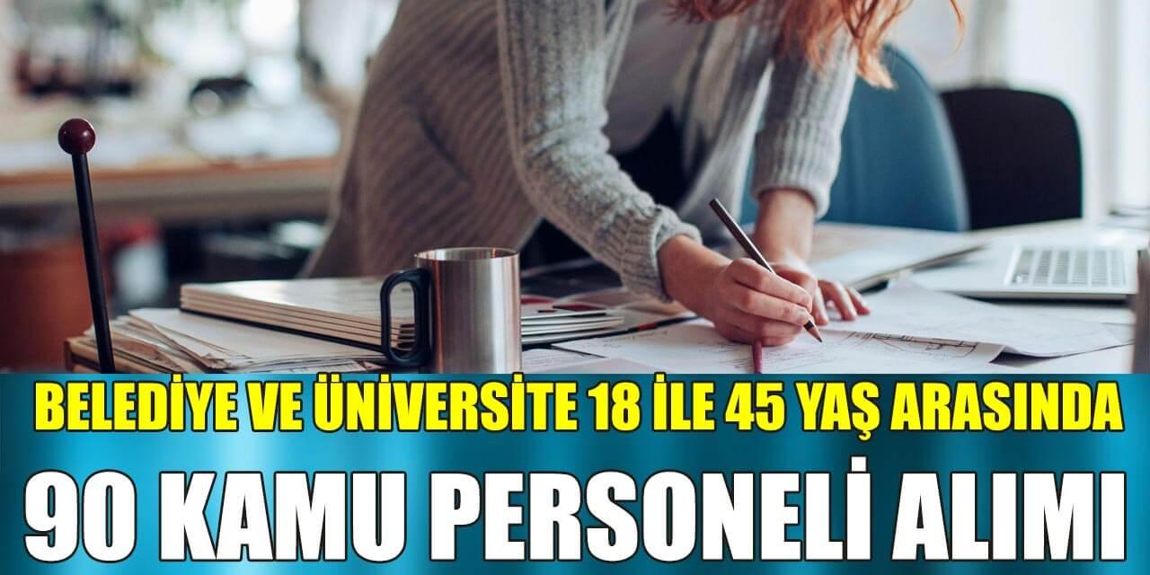 Belediye ve Üniversite 18-45 Yaş Arasında 90 Kamu Personeli Alımı
