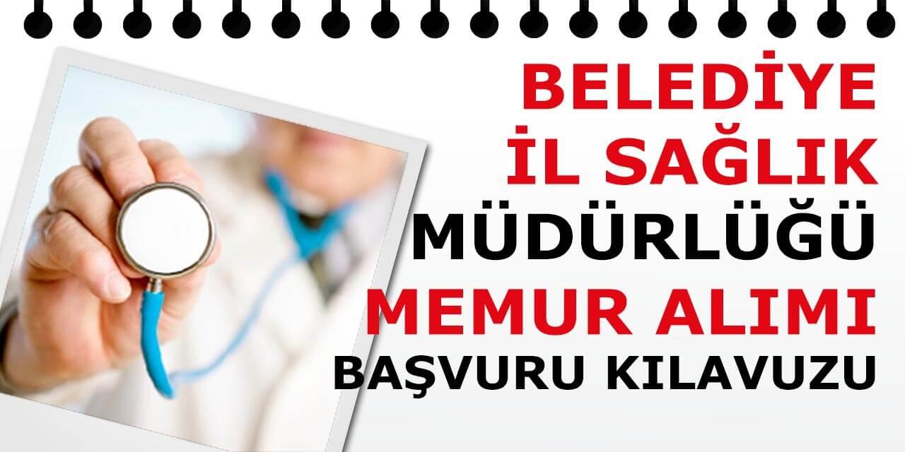 Sağlık Bakanlığı ve Belediye Memur Alımı Başvuru Kılavuzları