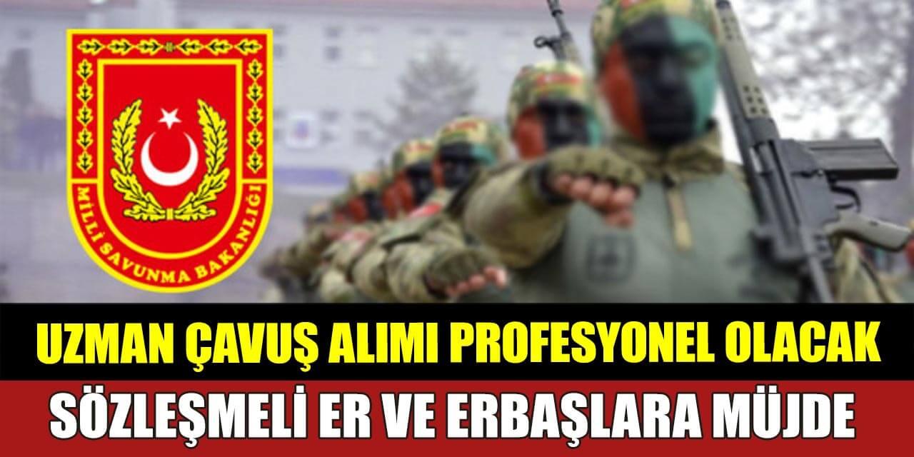 MSB Uzman Çavuş Dışarıdan Almayacak! Sözleşmeli Er ve Erbaşlara Müjde
